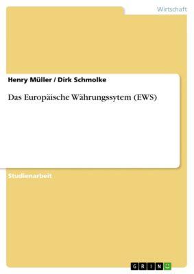 Das Europäische Währungssytem (EWS), Henry Müller, Dirk Schmolke