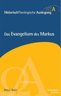 Das Evangelium des Markus, Hans F. Bayer