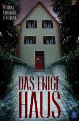 Das ewige Haus - Corinna Annemarie Bergmann |