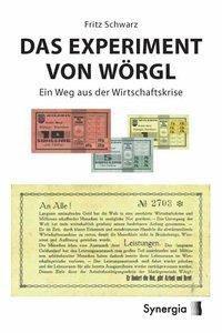 Das Experiment von Wörgl, Fritz Schwarz