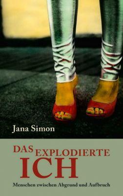Das explodierte Ich, Jana Simon
