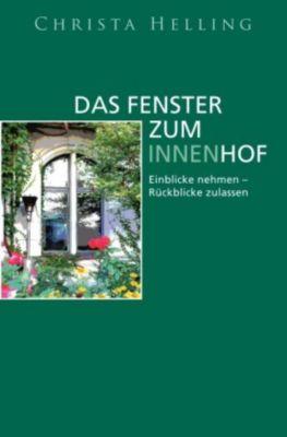 Das Fenster zum Innenhof - Christa Helling pdf epub