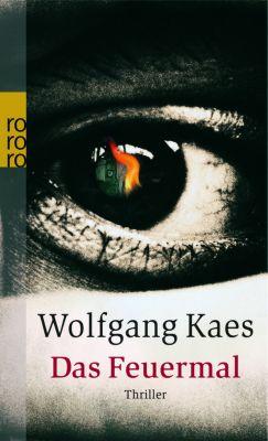 Das Feuermal, Wolfgang Kaes