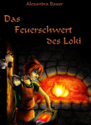 Das Feuerschwert des Loki, Alexandra Bauer