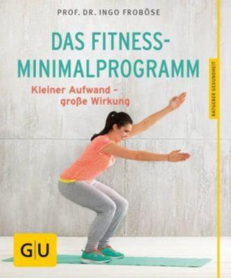 Das Fitness-Minimalprogramm, Ingo Froböse