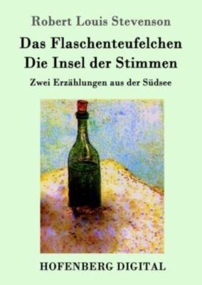 Das Flaschenteufelchen / Die Insel der Stimmen, Robert Louis Stevenson