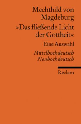 Das fließende Licht der Gottheit, Mechthild von Magdeburg