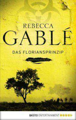 Das Floriansprinzip, Rebecca Gablé