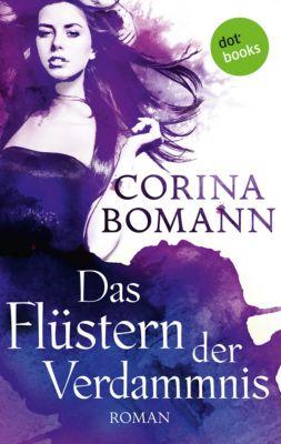 Das Flüstern der Verdammnis - Ein Romantic-Mystery-Roman: Band 6, Corina Bomann