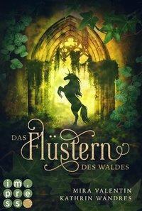 Das Flüstern des Waldes, Mira Valentin, Kathrin Wandres