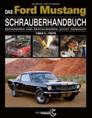 Das Ford Mustang Schrauberhandbuch, Jay Storer, John H. Haynes