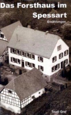 Das Forsthaus im Spessart, Trudi Graf