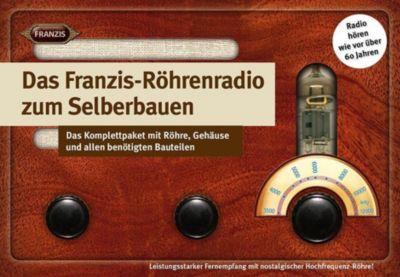 Das Franzis Röhrenradio zum Selberbauen, Burkhard Kainka