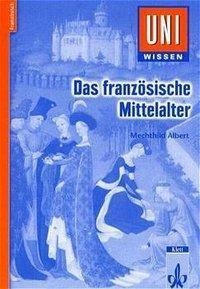 Das französische Mittelalter, Mechthild Albert