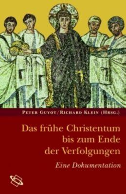 Das frühe Christentum bis zum Ende der Verfolgungen