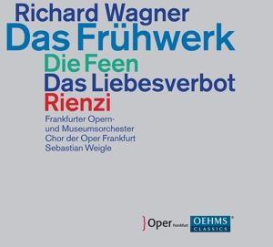 Das Frühwerk (Die Feen/Das Liebesverbot/Rienzi), Sebastian Weigle, Frankfurter Opern-u.Museumsorch
