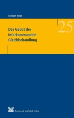 Das Gebot der interkommunalen Gleichbehandlung - Christian Klicki |