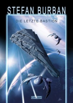 Das gefallene Imperium: Das gefallene Imperium 1: Die letzte Bastion, Stefan Burban
