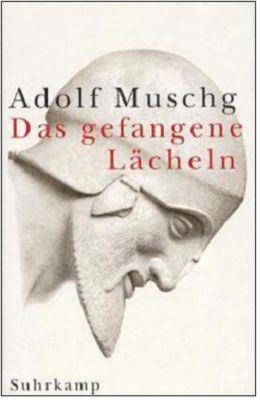 Das gefangene Lächeln - Adolf Muschg pdf epub