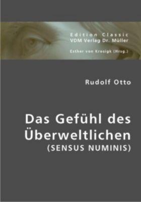 Das Gefühl des Überweltlichen (Sensus Numinis), Rudolf Otto