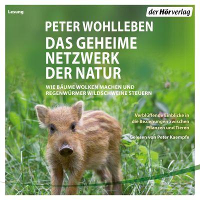 Das geheime Netzwerk der Natur, Peter Wohlleben