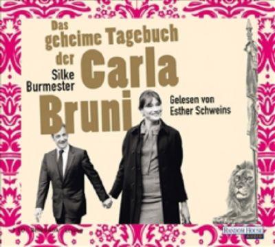 Das geheime Tagebuch der Carla Bruni, Audio-CD, Silke Burmester