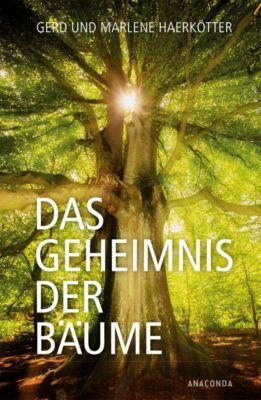 Das Geheimnis der Bäume, Gerd Haerkötter, Marlene Haerkötter
