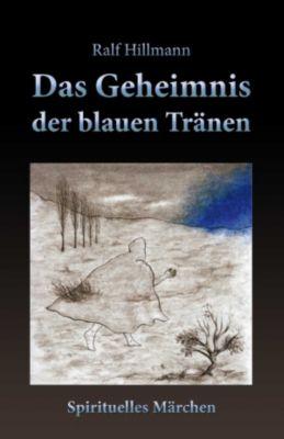 Das Geheimnis der blauen Tränen, Ralf Hillmann