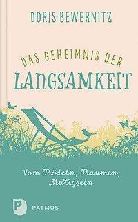 Das Geheimnis der Langsamkeit, Doris Bewernitz