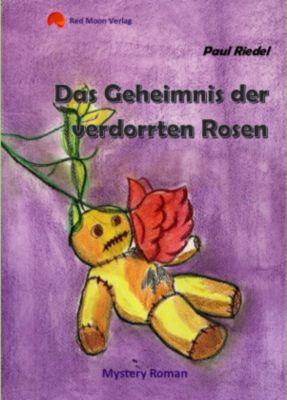 Das Geheimnis der verdorrten Rosen, Paul Riedel