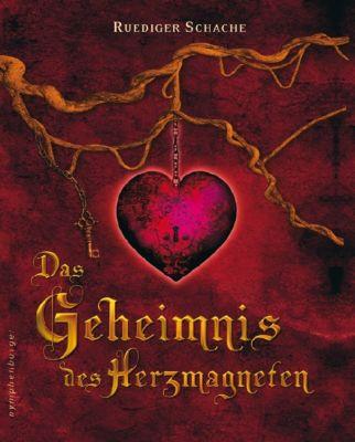 Das Geheimnis des Herzmagneten - Ruediger Schache |