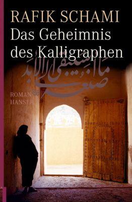 Das Geheimnis des Kalligraphen, Rafik Schami