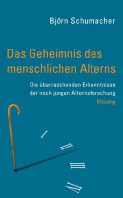 Das Geheimnis des menschlichen Alterns - Björn Schumacher |