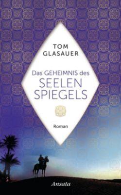 Das Geheimnis des Seelenspiegels, Tom Glasauer