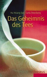 Das Geheimnis des Tees, Hu Hsiang-Fan, Carla Steenberg
