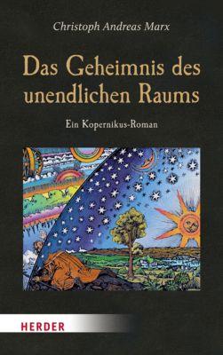Das Geheimnis des unendlichen Raums, Christoph Andreas Marx