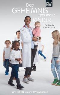Das Geheimnis gesunder Kinder, Karella Easwaran