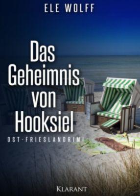 Das Geheimnis von Hooksiel. Ostfrieslandkrimi, Ele Wolff