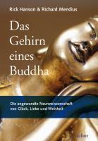 Das Gehirn eines Buddha, Rick Hanson, Richard Mendius