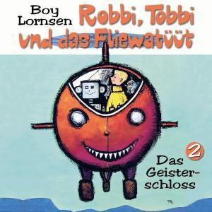 Das Geisterschloss, Tobbi Und Das Fliewatüüt Robbi