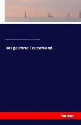 Das gelehrte Deutschland, Georg Chr. Hamberger, Johann G. Meusel, Johann S. Ersch