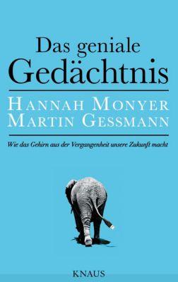 Das geniale Gedächtnis, Hannah Monyer, Martin Gessmann