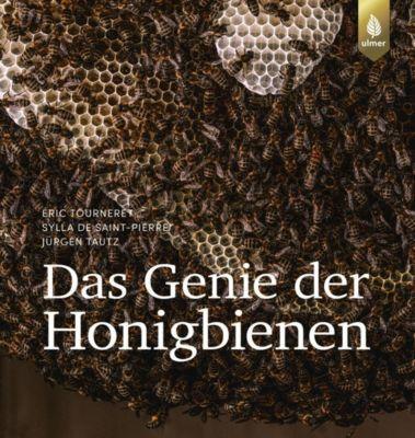 Das Genie der Honigbienen, Eric Tourneret, Éric Tourneret, Sylla de Saint Pierre, Sylla de Saint Pierre, Jürgen Tautz