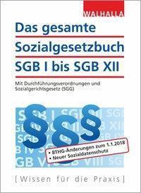 Das gesamte Sozialgesetzbuch SGB I bis SGB XII, Walhalla Fachredaktion