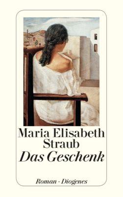 Das Geschenk - Maria Elisabeth Straub |