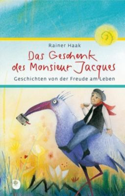 Das Geschenk des Monsieur Jacques - Rainer Haak |