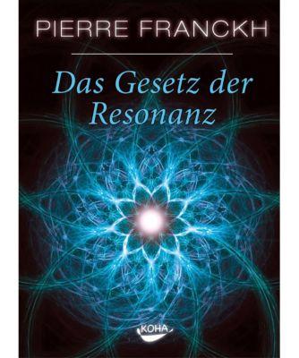 Das Gesetz der Resonanz - Pierre Franckh |