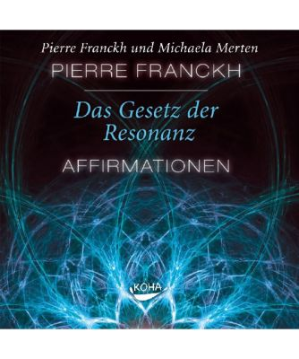 Das Gesetz der Resonanz - Affirmationen, 1 Audio-CD, Pierre Franckh