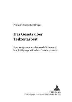 Das Gesetz über Teilzeitarbeit, Philipp Christopher Brügge