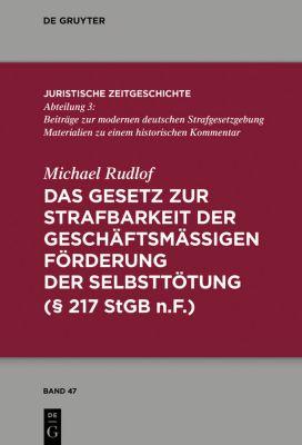 Das Gesetz zur Strafbarkeit der geschäftsmäßigen Förderung der Selbsttötung, Michael Rudlof